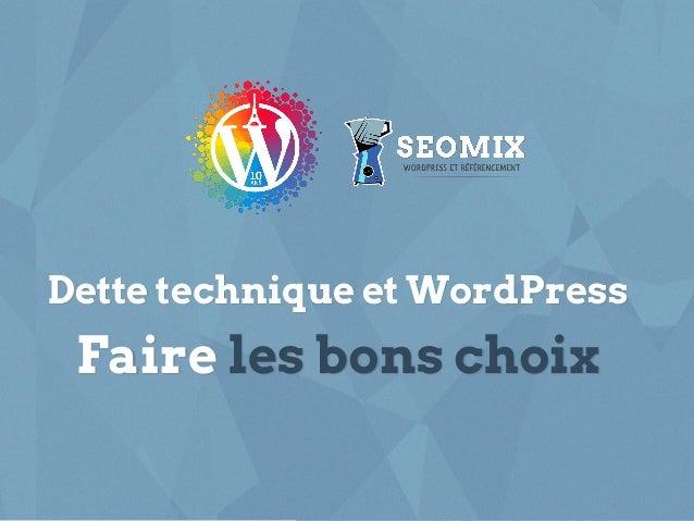 seomix.fr Dette technique et WordPress Faire les bons choix