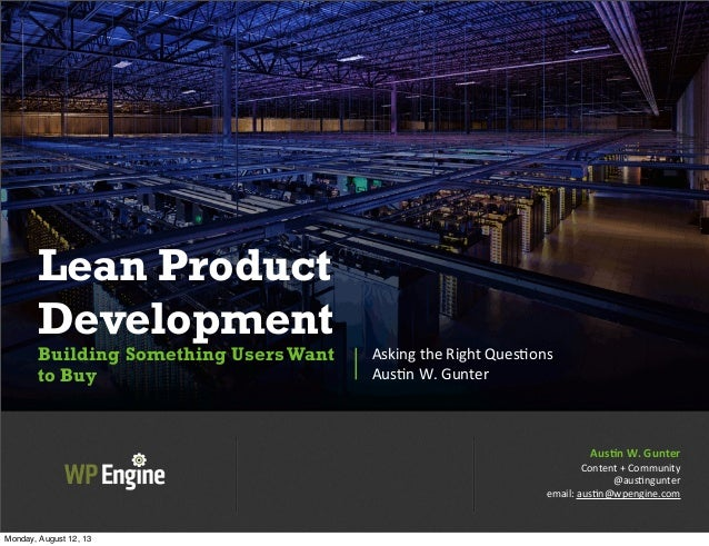 Lean Product Development Building Something UsersWant to Buy Asking  the  Right  Ques.ons Aus.n  W.  Gunter Aus$...