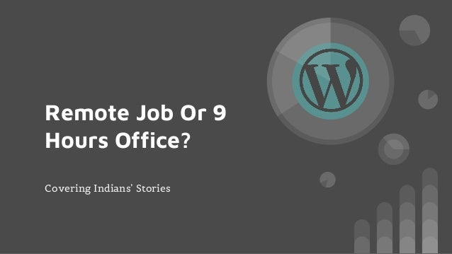 Remote Job Or 9 Hours Office? Covering Indians' Stories