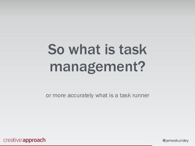 Time's Important - Let Task Management Save Yours Slide 3