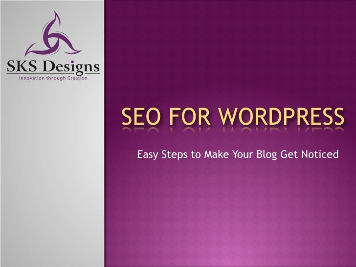 SEO FOR WORDPRESS  Easy Steps to Make Your Blog Get Noticed