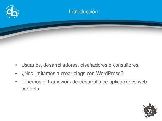 WordCamp Sevilla 2013: WordPress como framework, mucho más que un CMS Slide 2