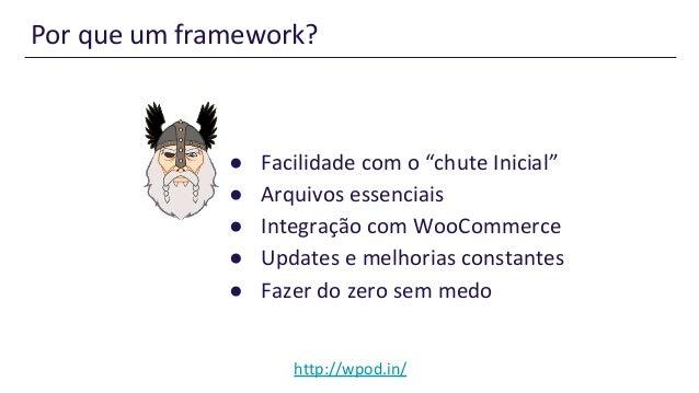 Desenvolva temas como um viking - ODIN framework Slide 3
