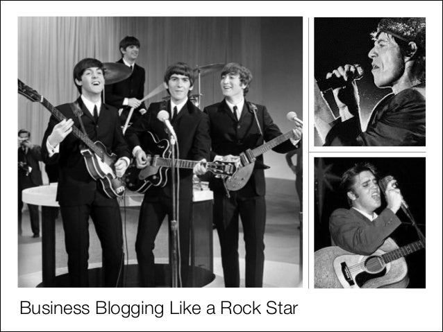 Business Blogging Like a Rock Star
