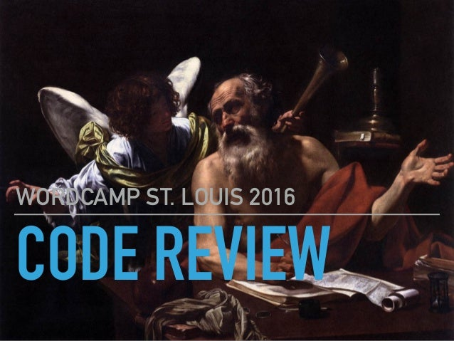 CODE REVIEW WORDCAMP ST. LOUIS 2016