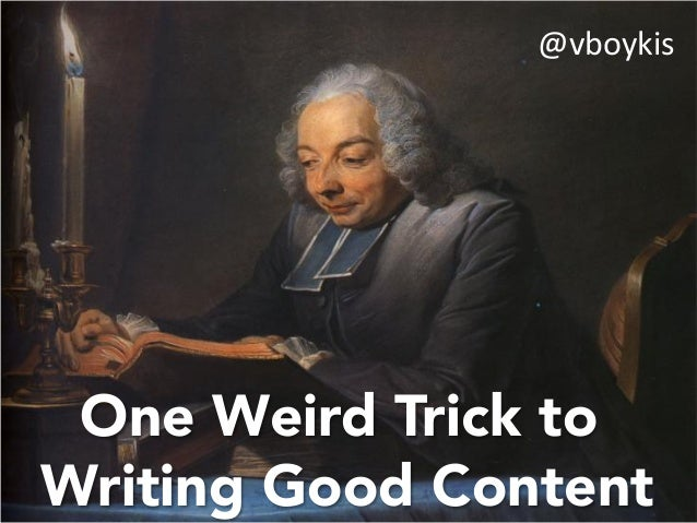 One Weird Trick to Writing Good Content @vboykis