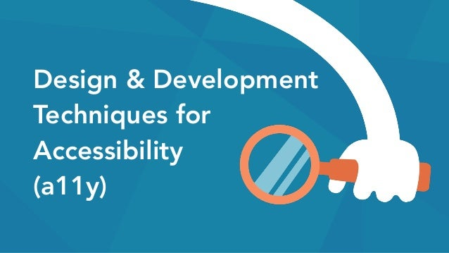 Design & Development Techniques for Accessibility (a11y)