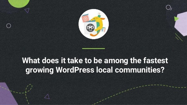 What does it take to be among the fastest growing WordPress local communities?