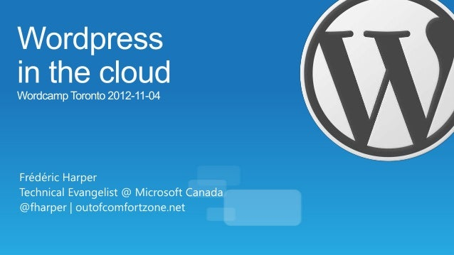 1. The Cloud2. Wordpress & the Cloud3. Windows Azure (quick intro)4.   Wordpress in the cloud5.   Your own Virtual Machine...