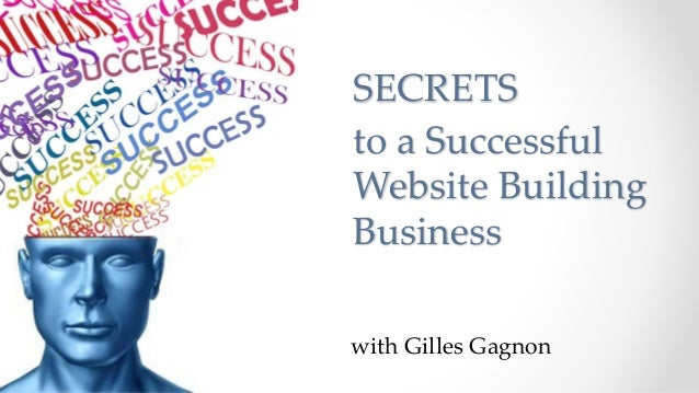 with Gilles Gagnon SECRETS to a Successful Website Building Business