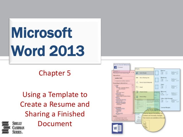Chapter 5 Using a Template to Create a Resume and Sharing a Finished Document Microsoft Word 2013