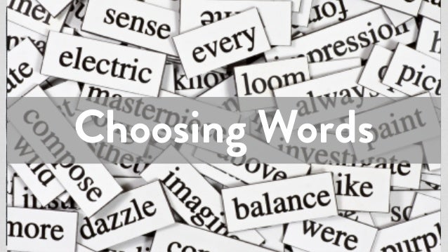 Read out loudGetting Better at Word Choice Attack verbs first Cut back uselessness Careful Thesaurus Balance Kill cliches C...