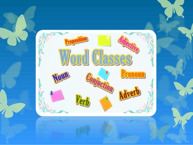 word classes Define word class word class synonyms, word class pronunciation, word class translation, english dictionary definition of word class n linguistics a form class in which the members are words see part of speech n a group of words all of which are members of the same form class or part of.