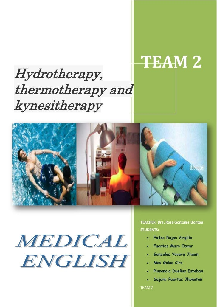 TEAM 2Hydrotherapy,thermotherapy andkynesitherapy                    TEACHER: Dra. Rosa Gonzales Llontop                  ...