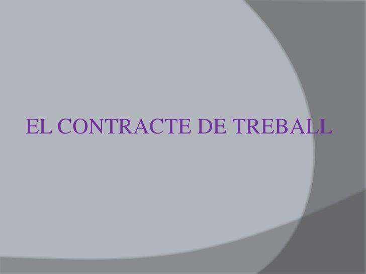 EL CONTRACTE DE TREBALL <br />