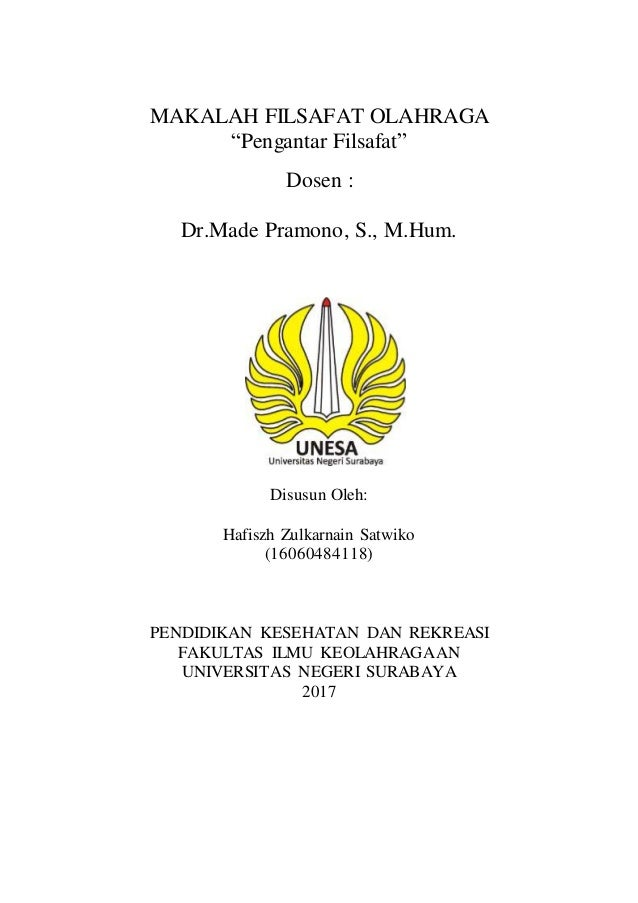 "MAKALAH FILSAFAT OLAHRAGA ""Pengantar Filsafat"" Dosen : Dr.Made Pramono, S., M.Hum. Disusun Oleh: Hafiszh Zulkarnain Satwik..."