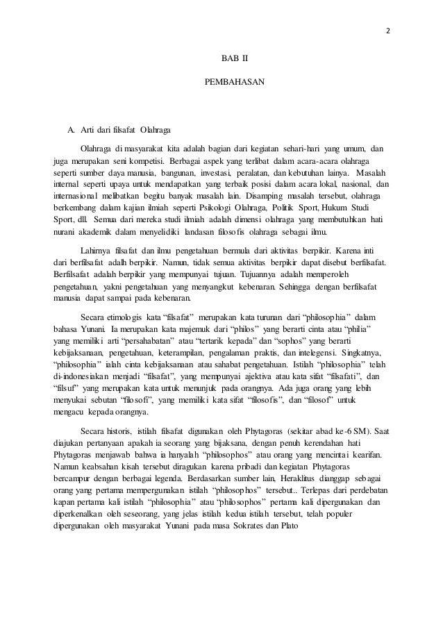 2 BAB II PEMBAHASAN A. Arti dari filsafat Olahraga Olahraga di masyarakat kita adalah bagian dari kegiatan sehari-hari yan...