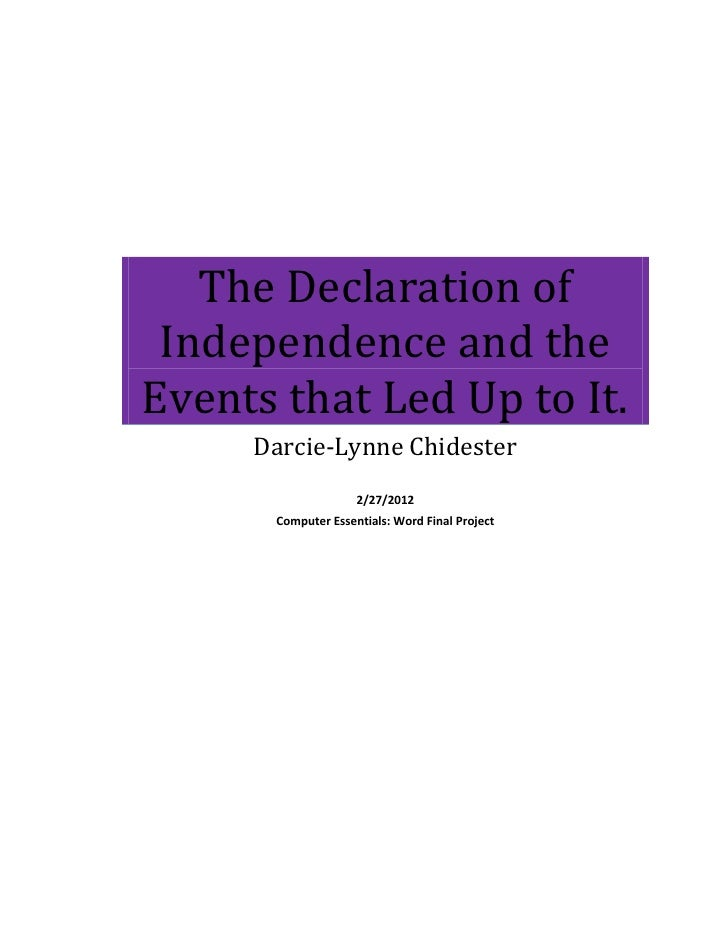 The Declaration of Independence and theEvents that Led Up to It.     Darcie-Lynne Chidester                    2/27/2012  ...