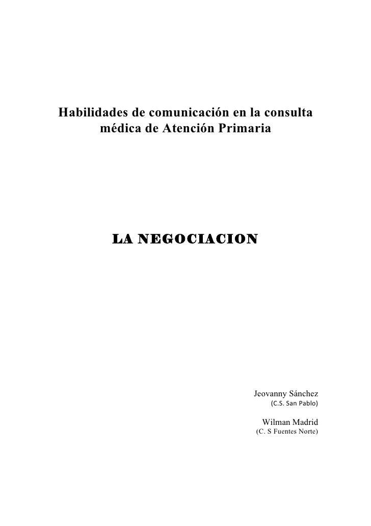 Habilidades de comunicación en la consulta       médica de Atención Primaria        LA NEGOCIACION                        ...