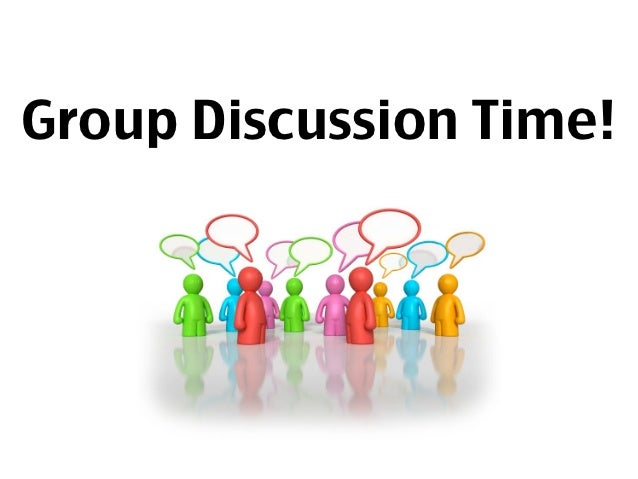 Group Discussion Time!