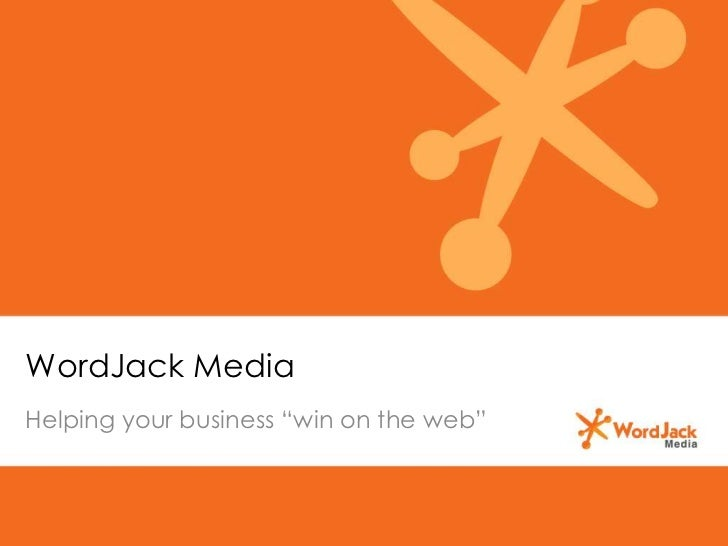 "WordJack MediaHelping your business ""win on the web"""