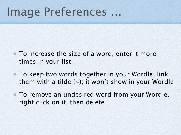 Image Preferences ...     To increase the size of a word, enter it more   times in your list    To keep two words together...