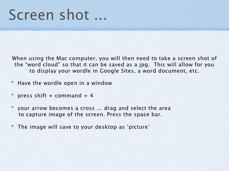 """Screen shot ...  When using the Mac computer, you will then need to take a screen shot of  the """"word cloud"""" so that it can..."""