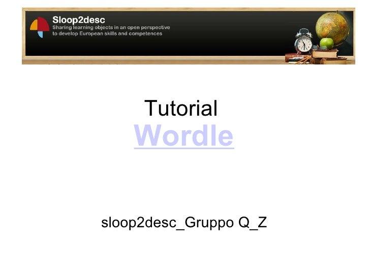 Tutorial  Wordle sloop2desc_Gruppo Q_Z