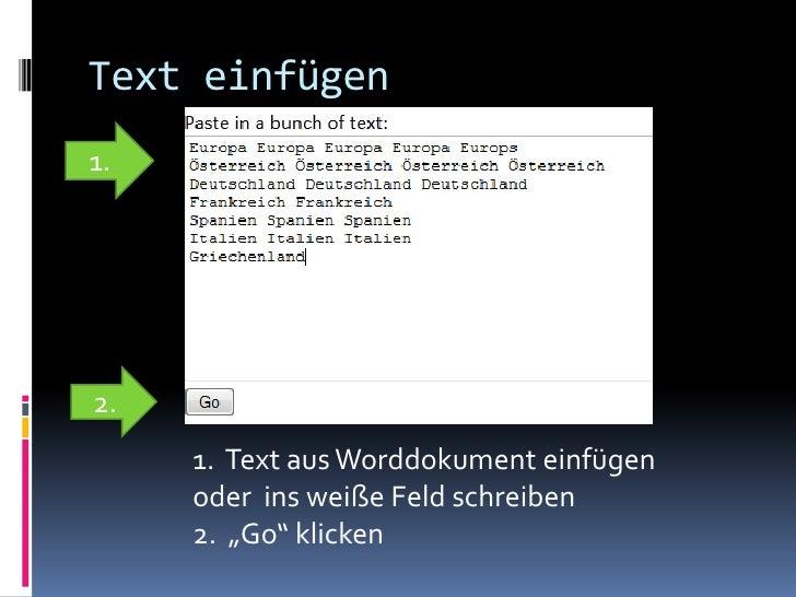 """Text einfügen1.2.     1. Text aus Worddokument einfügen     oder ins weiße Feld schreiben     2. """"Go"""" klicken"""