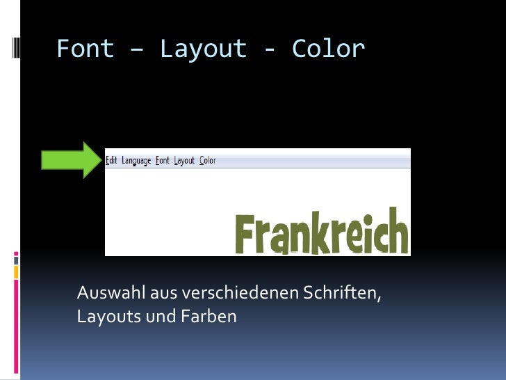 Font – Layout - Color Auswahl aus verschiedenen Schriften, Layouts und Farben
