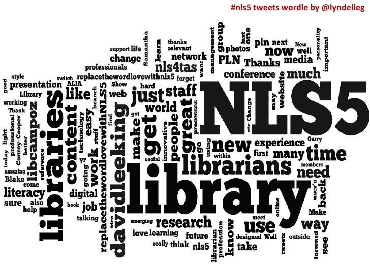 #nls5 tweets wordle by @lyndelleg<br />