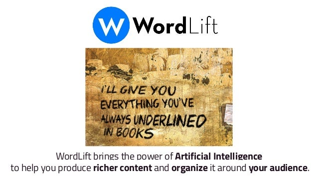 WordLift brings the power of Artificial Intelligence to help you produce richer content and organize it around your audien...
