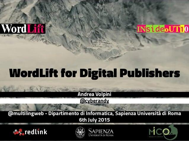 Andrea Volpini @cyberandy @multilingweb - Dipartimento di Informatica, Sapienza Università di Roma 6th July 2015 WordLift ...