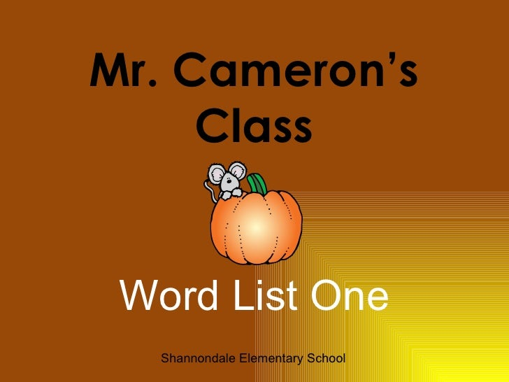 Mr. Cameron's Class Word List One Shannondale Elementary School
