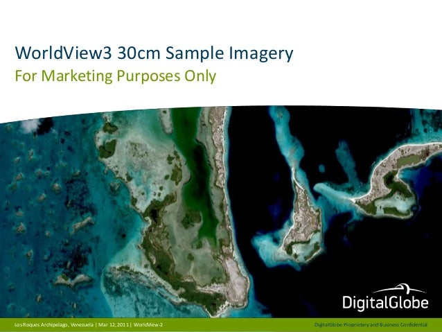 DigitalGlobe Proprietary and Business Confidential  WorldView3 30cm Sample Imagery  For Marketing Purposes Only  Los Roque...