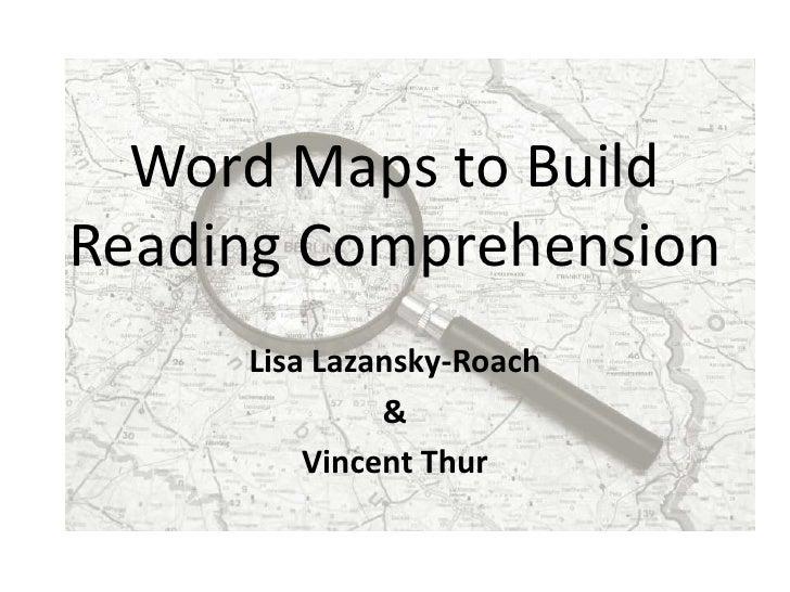 Word Maps to Build Reading Comprehension<br />Lisa Lazansky-Roach<br />&<br />Vincent Thur<br />
