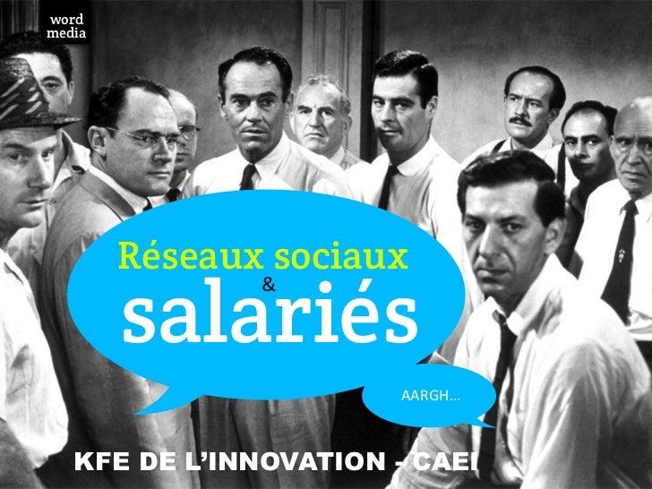 wordmedia        Réseaux sociaux        salariés               &                        AARGH…    KFE DE L'INNOVATION ...