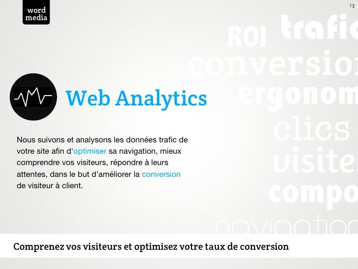 13  word  media             Web AnalyticsNous suivons et analysons les données trafic devotre site afin doptimiser sa naviga...