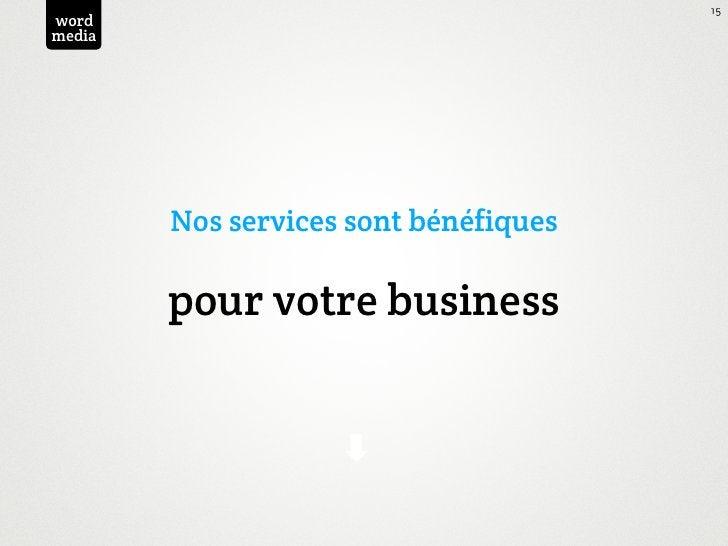 15wordmedia        Nos services sont bénéfiques        pour votre business