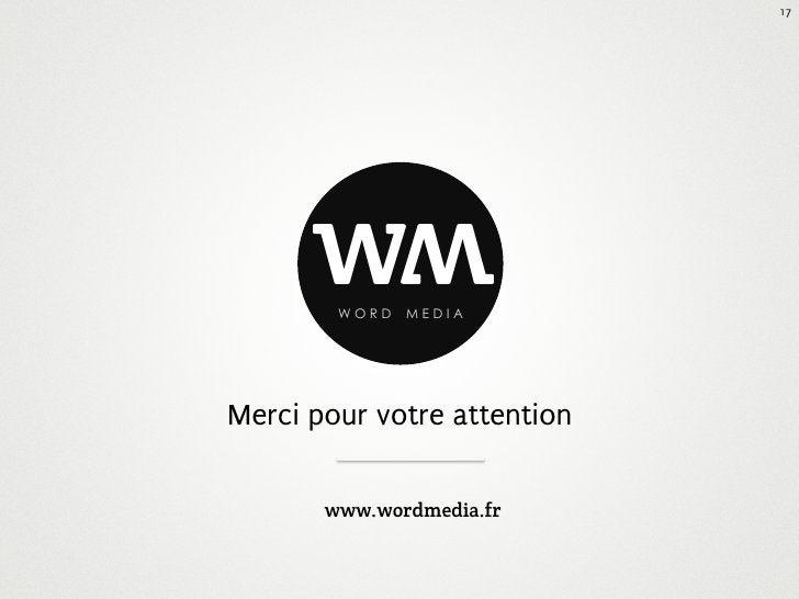 17      w WORD               w               MEDIAMerci pour votre attention       www.wordmedia.fr
