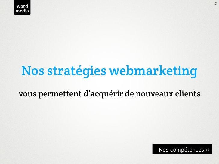 7wordmedia  Nos stratégies webmarketing vous permettent d'acquérir de nouveaux clients                                    ...
