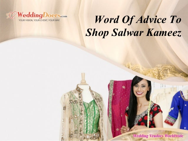 Word Of Advice To Shop Salwar Kameez