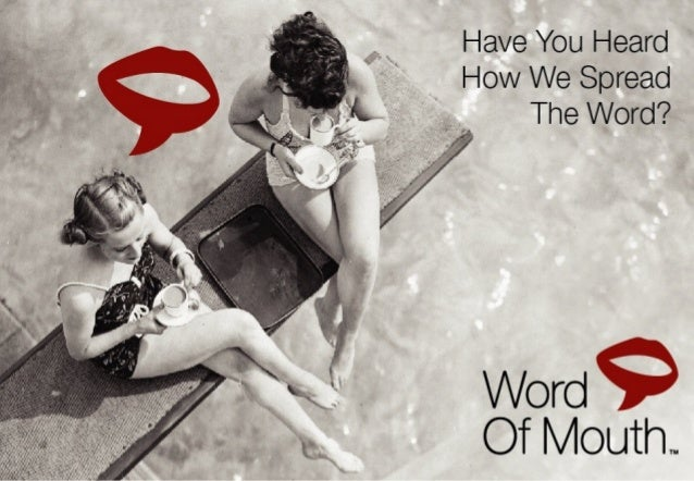 • What is word of mouth marketing – WOMM? • Is word of mouth marketing really worth it? • Are your customers talking about...