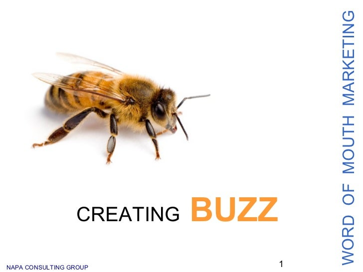 WORD OF MOUTH MARKETING                 CREATING   BUZZNAPA CONSULTING GROUP              1
