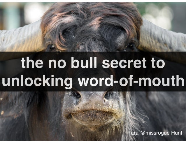 the no bull secret to unlocking word-of-mouth Tara @missrogue Hunt