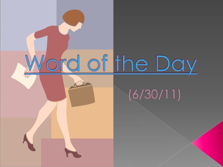 Word of the Day<br />(6/30/11)<br />