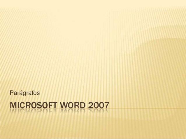 Parágrafos  MICROSOFT WORD 2007
