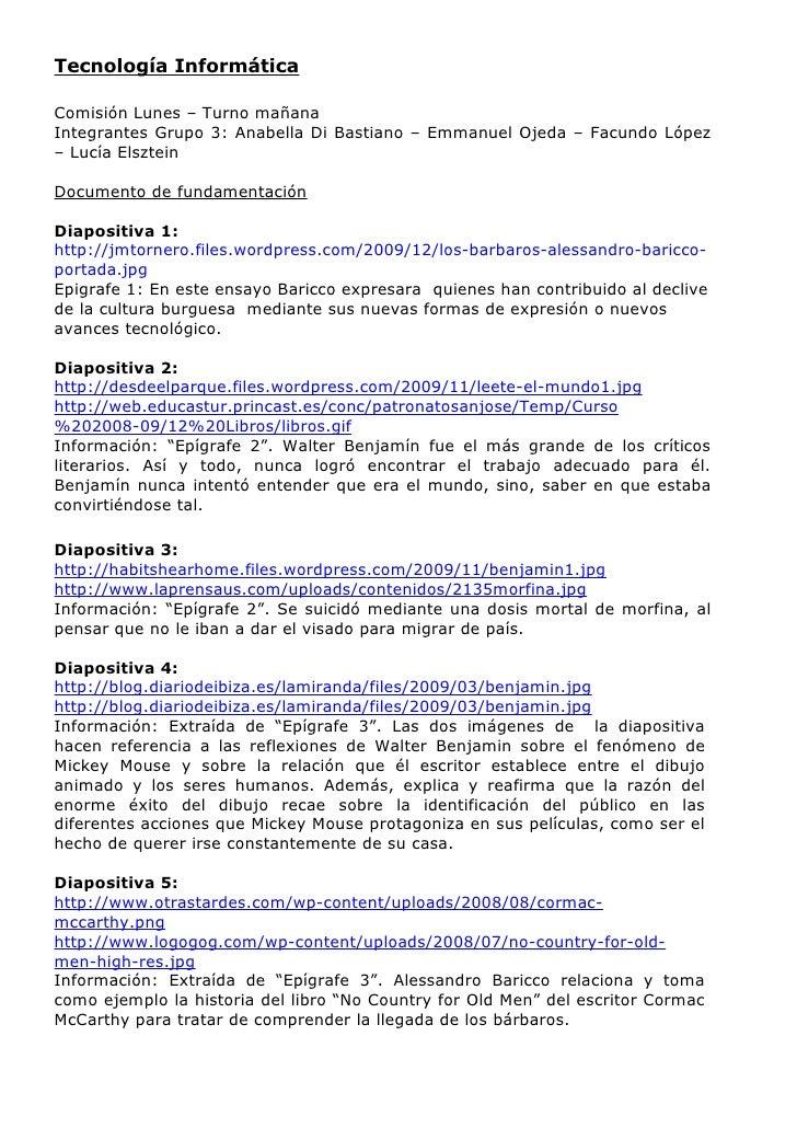Tecnología Informática  Comisión Lunes – Turno mañana Integrantes Grupo 3: Anabella Di Bastiano – Emmanuel Ojeda – Facundo...