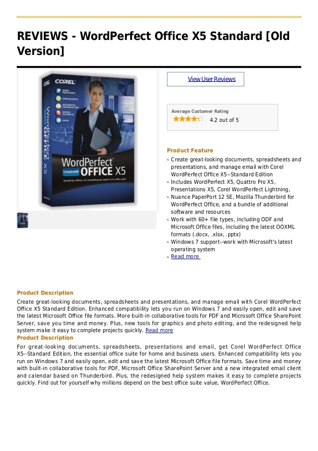 REVIEWS - WordPerfect Office X5 Standard [OldVersion]ViewUserReviewsAverage Customer Rating4.2 out of 5Product FeatureCrea...