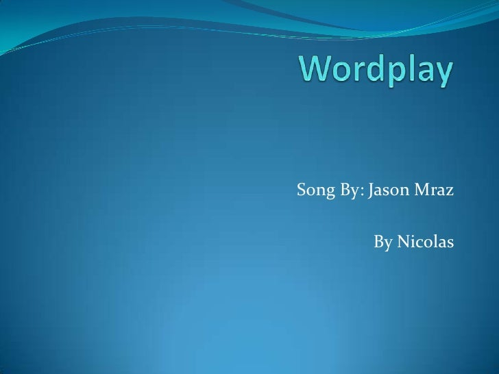 Song By: Jason Mraz         By Nicolas